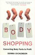 Body Shopping: Converting Body Parts to Profit