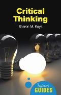 Critical Thinking A Beginners Guide