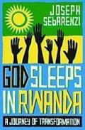God Sleeps in Rwanda: a Personal Journey of Tranformation