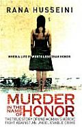 Murder in the Name of Honor: the True Story of One Woman's Heroic Fight Against and Unbelievable Crime (11 Edition)