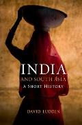 India and South Asia: A Short History (Short Histories)