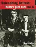 Unleashing Britain: Theatre Gets Real, 1955-64