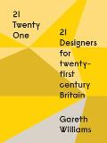 21 - Twenty One: 21 Designers for Twenty-First Century Britain Cover