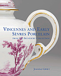 Vincennes and Early Sevres Porcelain: From the Belvedere Collection