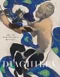 Diaghilev & the Golden Age of the Ballets Russes 1909 1929