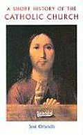 Short History of the Catholic Church