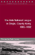 The Irish National League in Dingle, County Kerry, 1885-92