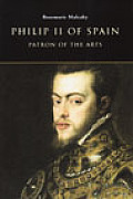 Philip II of Spain, Patron of the Arts