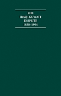 The Iraq-Kuwait Dispute 1830-1994 7 Volume Hardback Set Including Boxed Maps