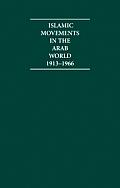 Islamic Movements in the Arab World 1913-1966 4 Volume Hardback Set