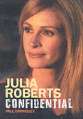 Julia Roberts Confidential The Unautho