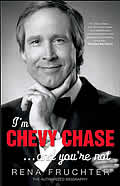 Im Chevy Chase & Youre Not