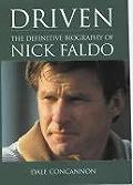 Driven Definitive Biography Of Nick Faldo
