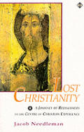 Lost Christianity :a journey of rediscovery to the centre of Christian experience