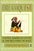Dreamquest :native American myth and the recovery of soul