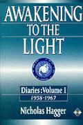 Awakening to the Light Vol. 1: Diaries 1958-1967