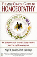 The new concise guide to homoeopathy :an introduction to the understanding and use of homoeopathy