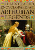 Illustrated Encyclopedia of Arthurian Legends