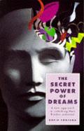 Secret Power Of Dreams A New Approach