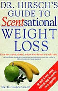 Dr Hirschs Guide To Scentsational Weight Loss