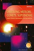 Observing Meteors Comets Supernovae & Other Transient Phenomena