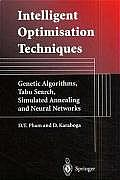 Intelligent Optimisation Techniques: Genetic Algorithms, Tabu Search, Simulated Annealing and Neural Networks