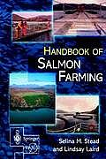 The Handbook of Salmon Farming (Springer-Praxis Series in Aquaculture and Fisheries)