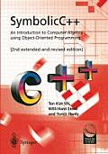 Symbolicc++: An Introduction to Computer Algebra Using Object-Oriented Programming: An Introduction to Computer Algebra Using Object-Oriented Programm