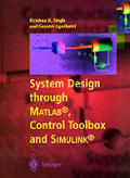 System Design Through MATLAB(R), Control Toolbox and Simulink(r)