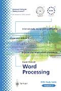 Ecdl Module 3: Word Processing: Ecdl the European PC Standard