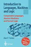 Introduction to Languages, Machines and Logic: Computable Languages, Abstract Machines and Formal Logic