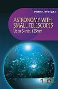 Astronomy with Small Telescopes: Up to 5-Inch, 125 MM (Patrick Moore's Practical Astronomy Series,)