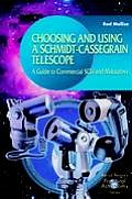 Choosing and Using a Schmidt-Cassegrain Telescope: A Guide to Commercial Scts and Maksutovs (Patrick Moore's Practical Astronomy Series,) Cover
