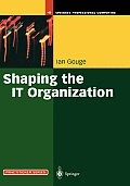 Shaping the It Organization -- The Impact of Outsourcing and the New Business Model