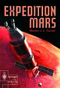 Expedition Mars: How We Are Going to Get to Mars