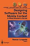 Designing Software for the Mobile Context: A Practitioner's Guide