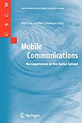 Mobile Communications: Re-Negotiation of the Social Sphere