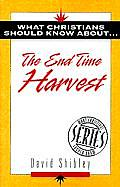 What Christians Should Know about the End of Time Harvest (What Christians Should Know)