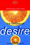 The Origins of Desire: Modern Spanish Short Stories