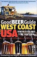 Good Beer Guide West Coast USA: Including Las Vegas, Alaska and Hawaii (Good Beer Guides)