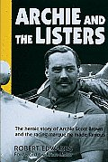 Archie & the Listers The Heroic Story of Archie Scott Brown & the Racing Marque He Made Famous