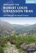 The Robert Louis Stevenson Trail: A Walking Tour in the Velay and Cevennes, Southern France