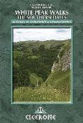 White Peak Walks: the Southern Dales: 30 Walks in Derbyshire and Staffordshire