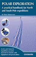Polar Exploration: A Practical Handbook for North and South Pole Expeditions