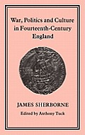 War, Politics and Culture in 14th Century England
