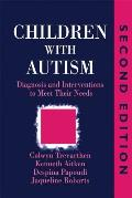 Children with Autism: Diagnosis and Intervention to Meet Their Needs Second Edition