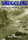 Smuggling in Devon and Cornwall, 1700-1850