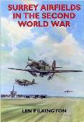 Surrey Airfields in the Second World War (British Airfields of World War II)