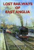 Lost Railways of East Anglia