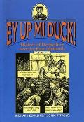 Ey Up MI Duck!: Dialect of Derbyshire and the East Midlands